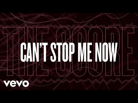 The Score - Can't Stop Me Now (Lyric Video)