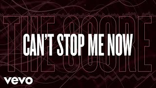 The Score   Can't Stop Me Now (Lyric Video)