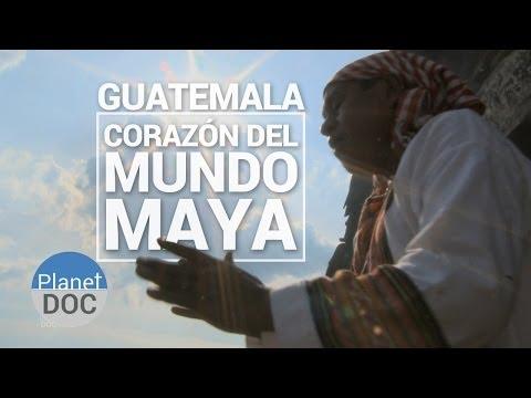 Guatemala. Corazón del Mundo Maya | Docu