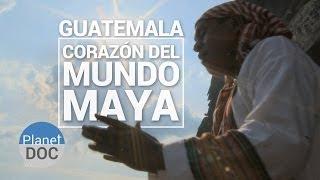 Guatemala. Corazón Del Mundo Maya | Documental Completo   Planet Doc