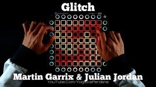 Martin Garrix & Julian Jordan   Glitch Launchpad Pro Performance