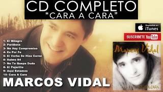 Marcos Vidal - Cara A Cara Disco Completo