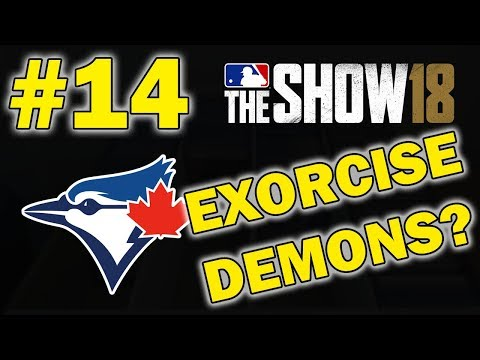 CAN WE FINALLY EXORCISE OUR DEMONS?? TORONTO BLUE JAYS FRANCHISE EPISODE 14 | MLB 18 THE SHOW