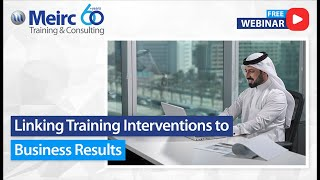 Linking Training Interventions to Business Results | Meirc | Dubai