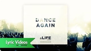 Dance Again - Lyric Video: LIFE Worship, UK