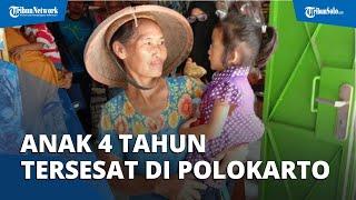 Ikut Nenek Berkebun, Anak 4 Tahun Tersesat di Polokarto