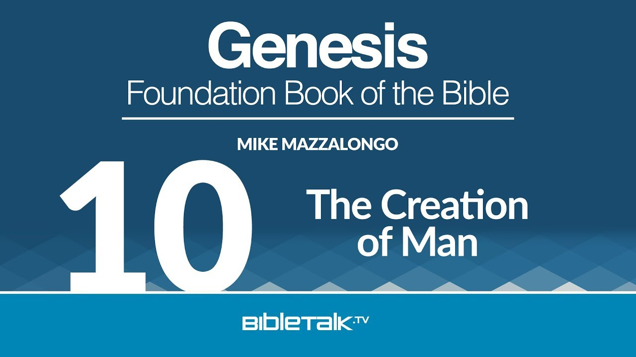 10. The Creation of Man