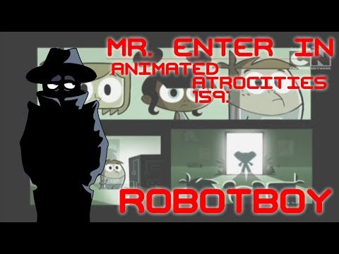 Animated Atrocities #159: Robotboy