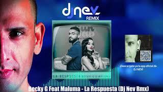Becky G Feat Maluma   La Respuesta (Dj Nev Rmx)