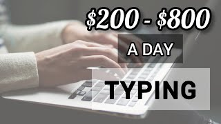 Make Money by Typing/Writing $200 to $800 per Day! EASY METHOD!
