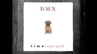 DMX   Time To Get Paid