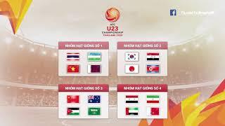 Bốc Thăm VCK U23 Châu Á 2020   Việt Nam Rơi Vào Bảng Tử Thần