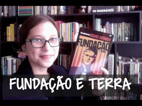 Fundação e Terra - Vamos falar sobre livros? #114
