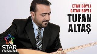 Tufan Altaş - Etme Böyle Gitme Böyle (Official Audio)