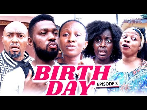 BIRTH DAY (Chapter 3) - LATEST 2019 NIGERIAN NOLLYWOOD MOVIES