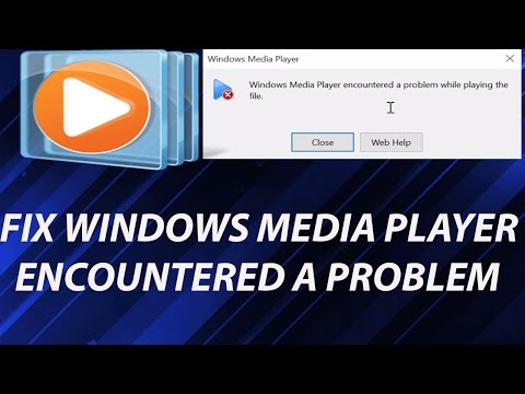 Video [SOLVED] Windows Media Player Encountered a Problem