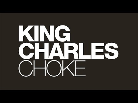 Choke (Song) by King Charles