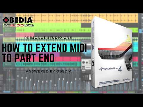 Get Started with Studio One: How to Extend  MIDI to Part End