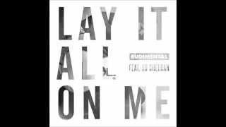Rudimental Ft Ed Sheeran - Lay It All On Me (Lyrics)