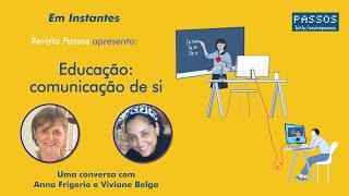Revista Passos conversa com Anna Frigerio - Educação: comunicação de si (1:08:55)