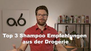 Meine Top 3 Shampoo Empfehlungen aus der Drogerie
