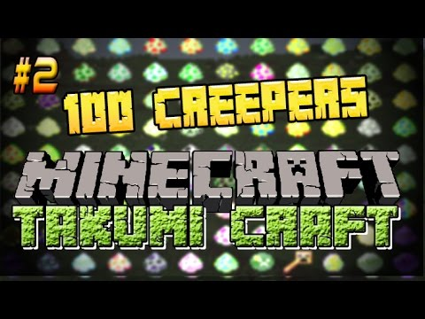 [FR]-TAKUMI CRAFT #2 : 100 CREEPERS DIFFÉRENTS !-[1.7.10]