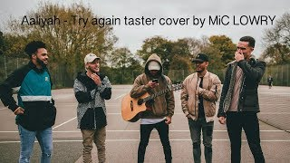 Aaliyah - Try Again taster cover by MiC LOWRY