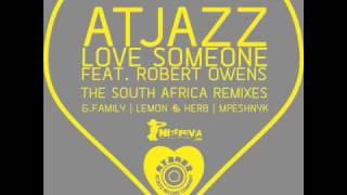 Atjazz feat Robert Owens - Love Someone(Lemon & Herb Uplifting Mix)