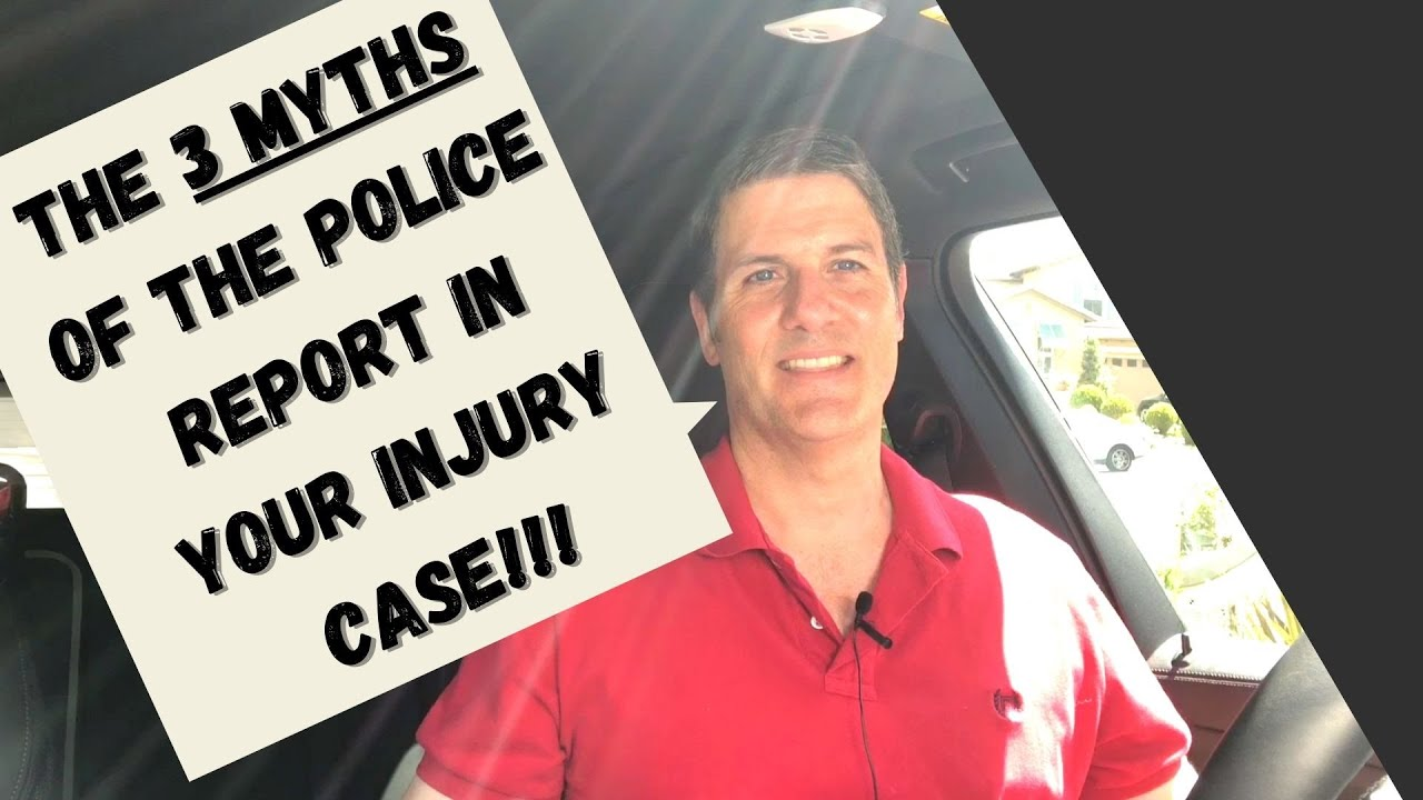 3 Myths of the Police Report & How It Can Affect Your Personal Injury Case