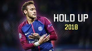 Neymar Jr ● Hold Up ● Skills & Goals 2017/2018 HD