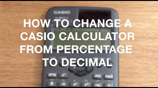 How To Change A Casio Scientific Calculator from giving a Fraction answer to a Decimal.