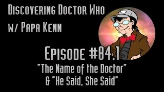 """Discovering Doctor Who (Ep. #84.1) - """"The Name of the Doctor"""" (REACTION)"""