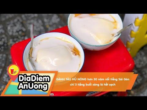 GÁNH TÀU HỦ NÓNG hơn 30 năm nổi tiếng Sài Gòn chỉ 3 tiếng buổi sáng là hết sạch| Địa điểm ăn uống