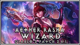 T13 Aether Rasha Wizard - Low Paragon/Ancient Count OK! Diablo 3 Builds Patch 2.6.1
