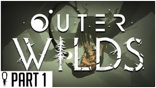 Groundhog's Day In Space!   Outer Wilds   Part 1   Let's Play Gameplay Walkthrough