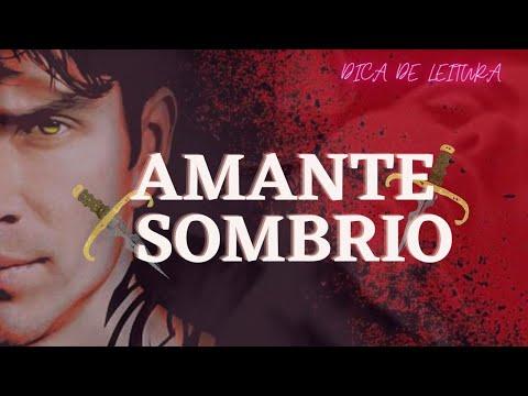 AMANTE SOMBRIO|PRIMEIRO LIVRO DA SÉRIE A IRMANDADE DA ADAGA NEGRA | J. R. WARD I RESENHA