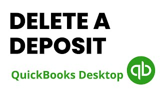 How to Delete a Deposit in QuickBooks Desktop