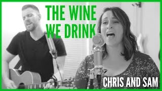 The Wine We Drink - Chris and Sam COVER