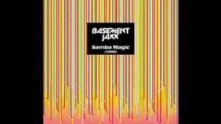 Basement Jaxx - Samba Magic