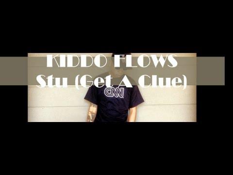 Stu (Get A Clue) - KIDDO FLOWS (Wiz Khalifa ft Juicy J - Stu [Remix])