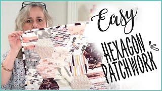 Easy To Sew Hexagon Patchwork