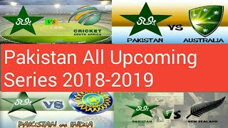 Pakistan cricket team All Upcoming Series 2018-2019 | Pakistan team all series before World Cup 2019