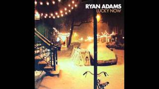 Lucky Now - Ryan Adams