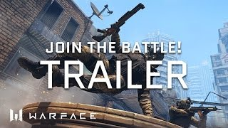 Warface - Trailer - Join the battle!
