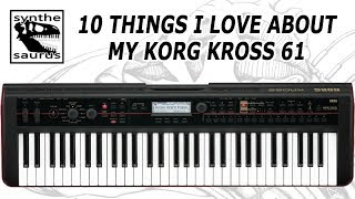 🎹 10 things I love about my Korg Kross 61 music workstation [a review by Synthesaurus]