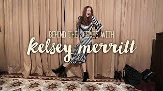Kelsey Merritt Behind the Scenes
