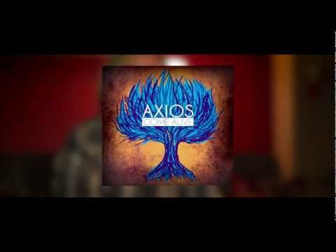 AXIOS - Come Alive Announcement