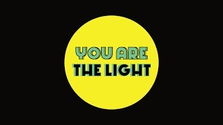 'You Are The Light'