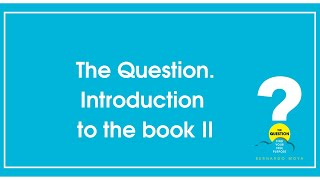 The Question - The Book Introduction II