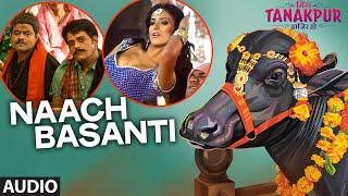 'Naach Basanti'  - Song Audio - Miss Tanakpur Haazir Ho